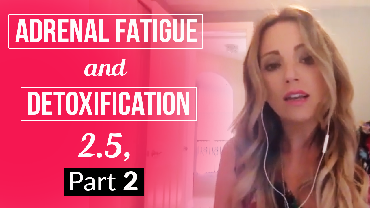 Adrenal Fatigue and Detoxification