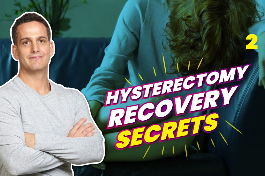 Hysterectomy Recovery Secrets