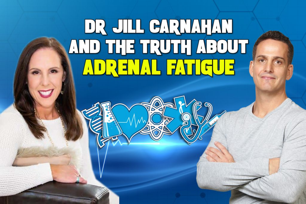 The Truth About Adrenal Fatigue with Dr. Jill Carnahan M.D.
