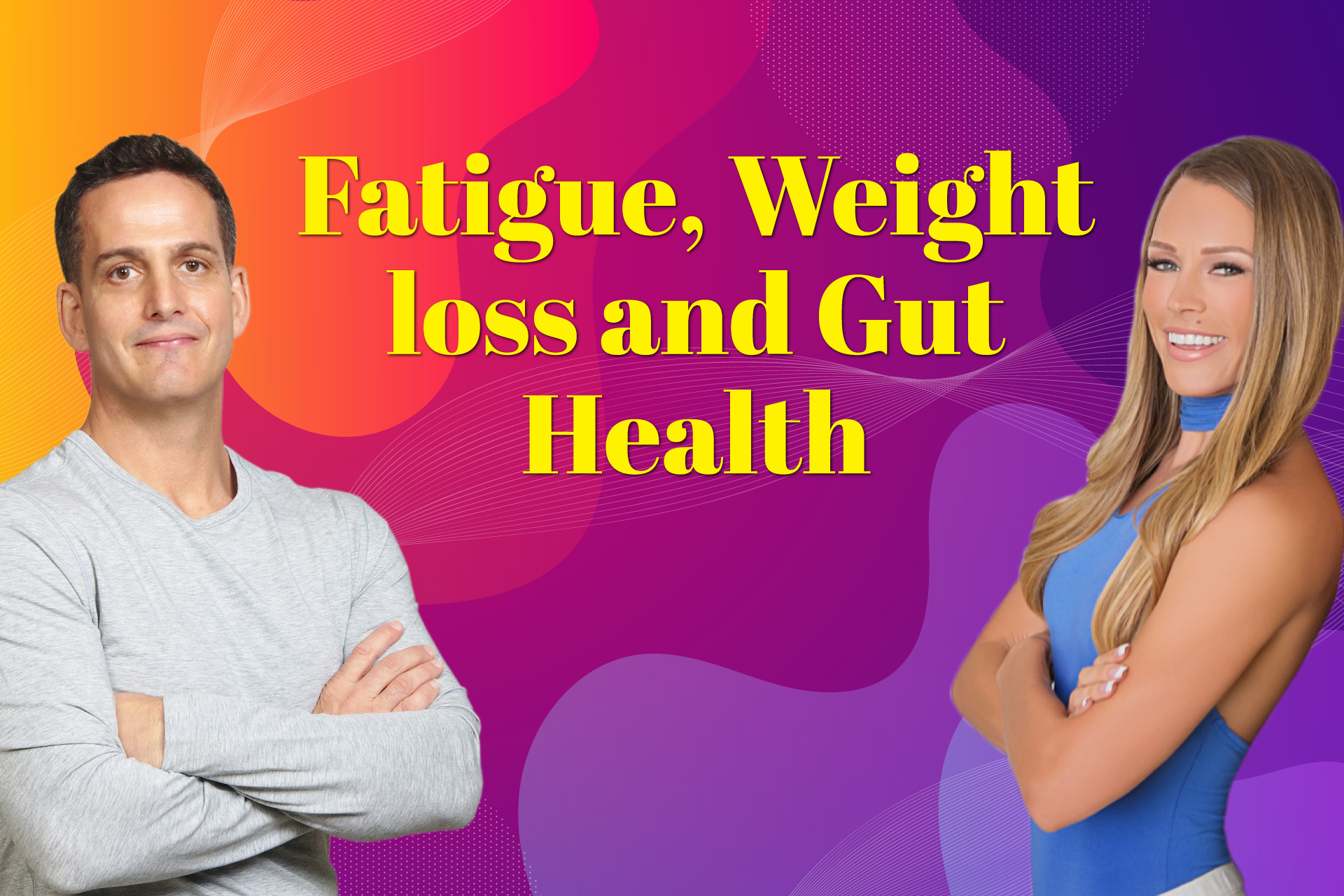 Fatigue, Weight Loss and Gut Health