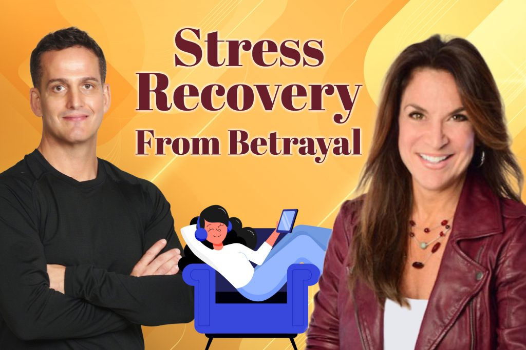 Stress Recovery From Betrayal