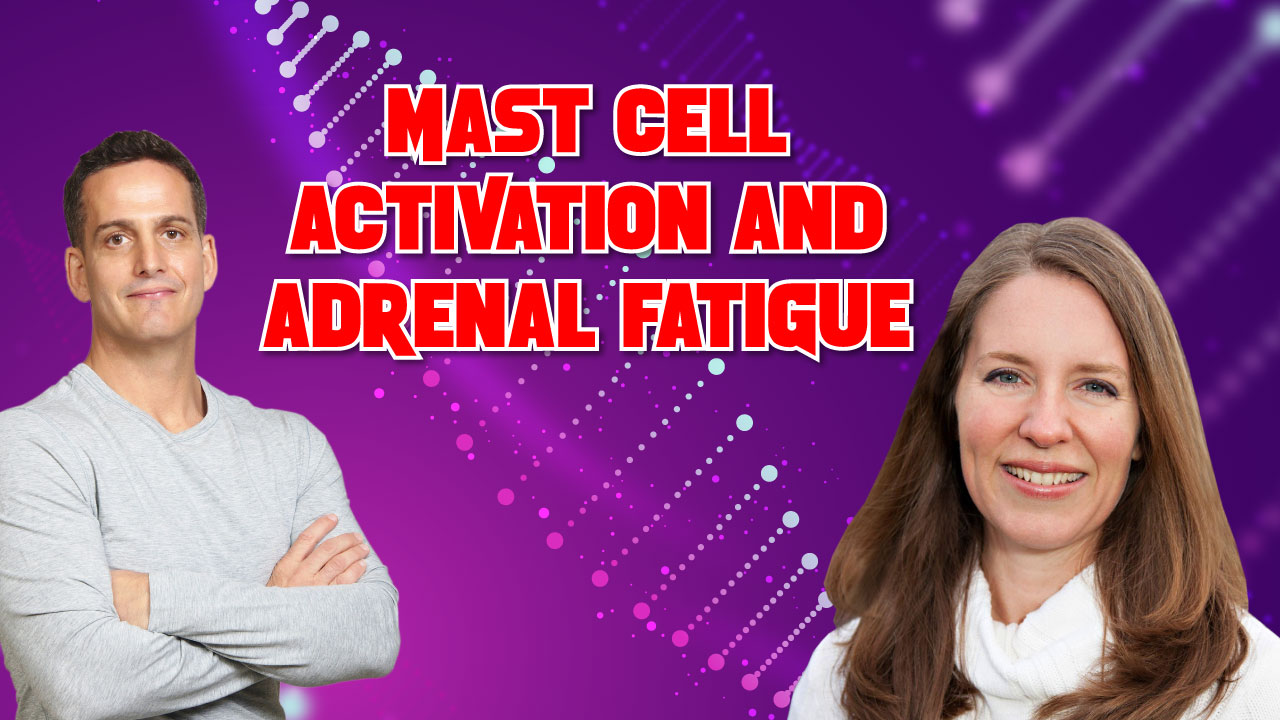 Mast Cell Activation and Adrenal Fatigue with Dr. Beth O'hara